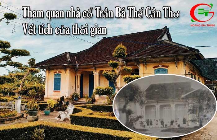Tham-quan-nha-co-tran-ba-the-can-tho-vet-tich-cua-thoi-gian-1